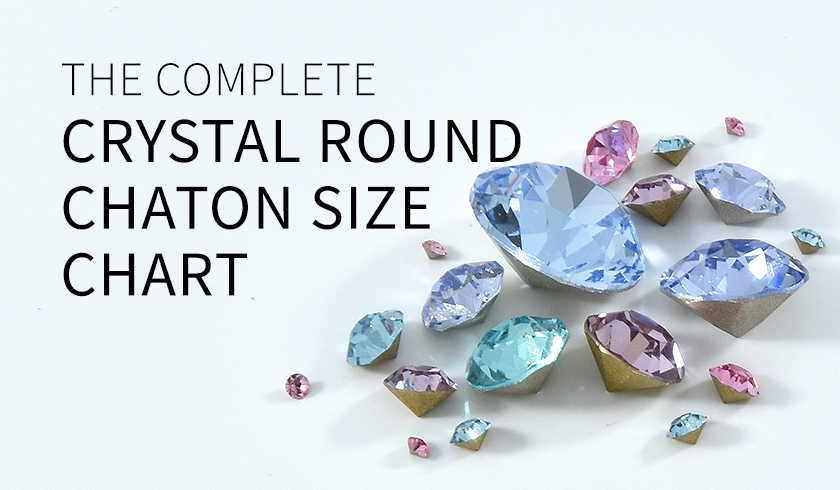 The complete Swarovski round chaton crystal size chart