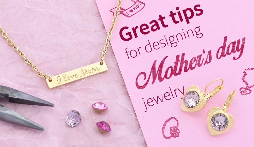 Creating jewelry for Mother's day