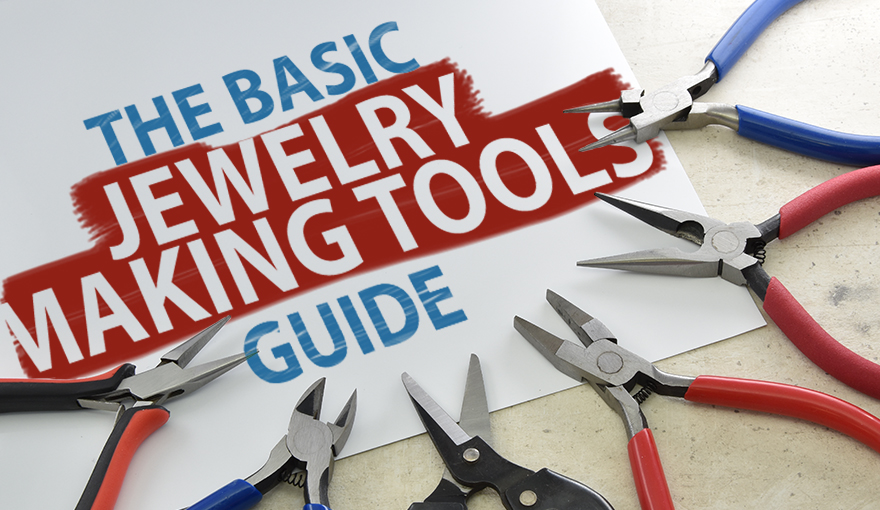 The tools you need for jewelry making