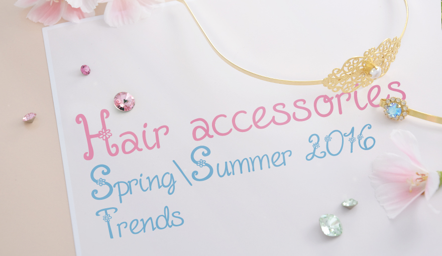 Hair accessories for Spring / summer 2016