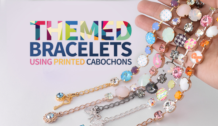 Themed bracelets using printed cabochons