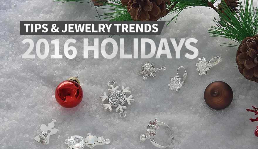 Jewelry trends & tips - Holidays 2016